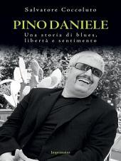 Pino Daniele: Una storia di blues, libertà e sentimento