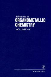 Advances in Organometallic Chemistry: Volume 41