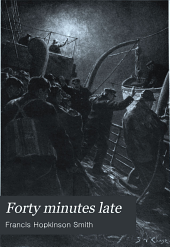 Forty Minutes Late: And Other Stories