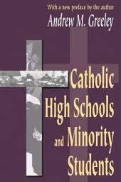 Catholic High Schools and Minority Students