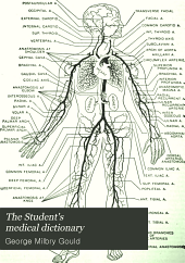 The Student's medical dictionary ...