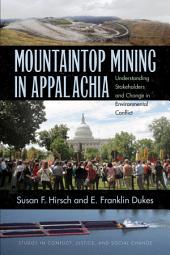 Mountaintop Mining in Appalachia: Understanding Stakeholders and Change in Environmental Conflict
