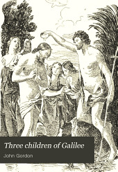 Three Children of Galilee: A Life of Christ for Young People
