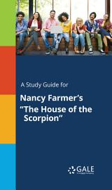 A Study Guide For Nancy Farmer S  The House Of The Scorpion