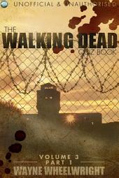 The Walking Dead Quiz Book - Volume 3 Part 1