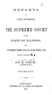 Reports of Cases at Law and in Chancery Argued and Determined in the Supreme Court of Illinois: Volume 17