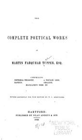 The Complete Poetical Works of Martin Farquhar Tupper ...