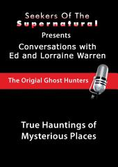 Mysterious Places: Ed and Lorraine Warren: Mysterious Places