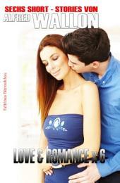 Love & Romance X6: Sechs Short Stories: Cassiopeiapress Unterhaltung