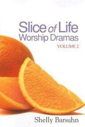 Slice of Life Worship Dramas: Volume 2