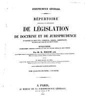 Jurisprudence générale du royaume: répertoire méthodique et alphabétique de législation de doctrine et de jurisprudence en matière de droit civil, commercial, criminel, administratif, de droit des gens et de droit public, Volume42