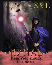 Der Hexer von Hymal, Buch XVI: Kein Weg zurück: Fantasy Made in Germany