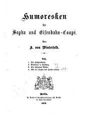 Humoresken für Sopha und Eisenbahn-Coupé: Von A. von Winterfeld, Band 6