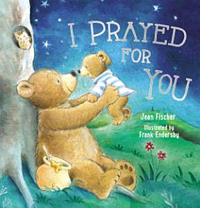 I Prayed for You  picture Book