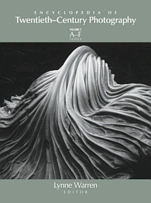 Encyclopedia of Twentieth Century Photography  3 Volume Set