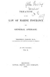 A Treatise on the Law of Marine Insurance and General Average: Volume 2