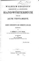 Wilhelm Gesenius  Hebr  isches und aram  isches Handw  rterbuch   ber das Alte Testament PDF