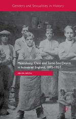 Masculinity, Class and Same-Sex Desire in Industrial England, 1895-1957