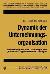 """Dynamik der Unternehmungsorganisation: Anpassung auf der Grundlage des """"Planned Organizational Change"""""""