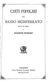 Canti Popolari Del Basso Monferrato: Raccolti Ed Annotati