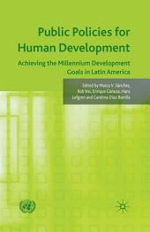 Public Policies for Human Development: Achieving the Millennium Development Goals in Latin America