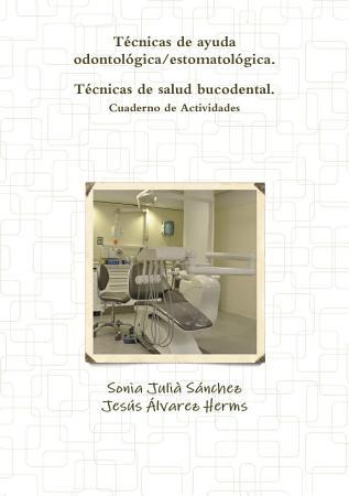 T  cnicas de ayuda odontol  gica estomatol  gica  T  cnicas de salud bucodental  Cuaderno de Actividades PDF