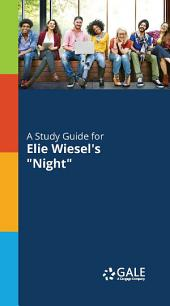 A Study Guide to Elie Wiesel's Night