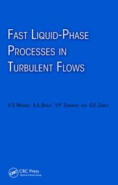Fast Liquid-Phase Processes in Turbulent Flows