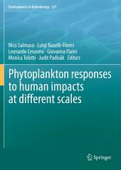 Phytoplankton responses to human impacts at different scales: 16th Workshop of the International Association of Phytoplankton Taxonomy and Ecology (IAP)