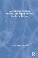 Mendicants  Military Orders  and Regionalism in Medieval Europe PDF