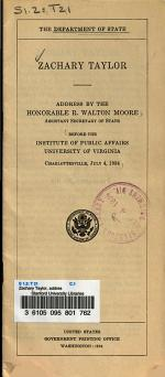 Zachary Taylor, Address by R. Walton Moore Before the Institute of Public Affairs, University of Virginia, July 4, 1934