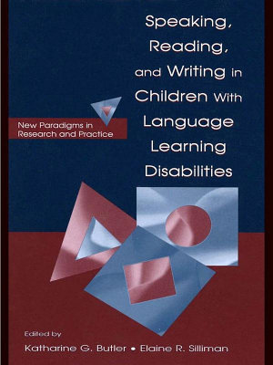 Speaking  Reading  and Writing in Children With Language Learning Disabilities
