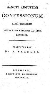Confessionum libri 13, denuo typis exscripti ad edit: Benedict
