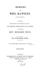 Memoirs of mrs. Hawkes, including remarks and extr. from sermons and letters of R. Cecil [ed.] by C. Cecil