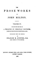 The Prose Works of John Milton      Treatise on Christian doctrine  compiled from the Scriptures alone  tr  by Chas  R  Sumner PDF
