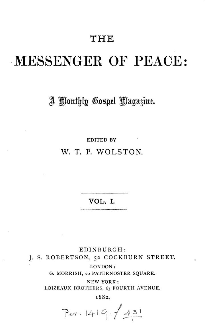 The Messenger of peace, ed. by W.T.P. Wolston
