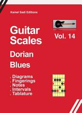 Guitar Scales Dorian Blues: Vol. 14
