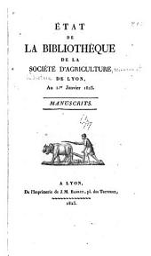 État de la Bibliothèque de la Société d'agriculture de Lyon, au 1.er janvier 1823: Manuscrits