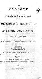 An apology for continuing in the steadfast belief of the Eternal Sonship of ... Jesus Christ. In a letter to ... J. Benson