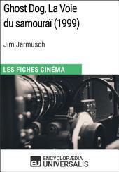 Ghost Dog, La Voie du samouraï de Jim Jarmusch: Les Fiches Cinéma d'Universalis