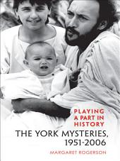 Playing a Part in History: The York Mysteries, 1951 - 2006