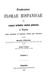 Prodromus florae hispanicae seu synopsis methodica omnium plantarum in Hispania sponte nascentium vel frequentius cultarum quae innotuerunt: I, Volume 1