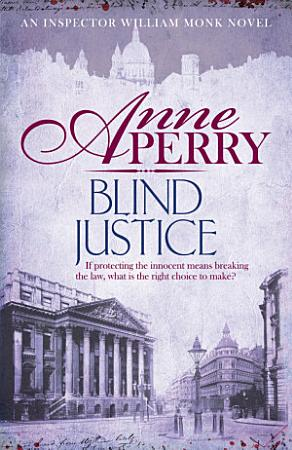 Blind Justice  William Monk Mystery  Book 19  PDF