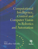 Computational Intelligence  Control and Computer Vision in Robotics and Automation PDF