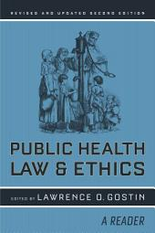 Public Health Law and Ethics: A Reader, Edition 2