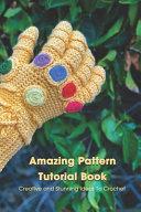 Amazing Pattern Tutorial Book