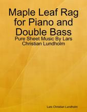 Maple Leaf Rag for Piano and Double Bass - Pure Sheet Music By Lars Christian Lundholm
