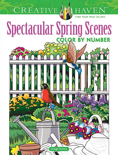 Download Creative Haven Spectacular Spring Scenes Color by Number Book