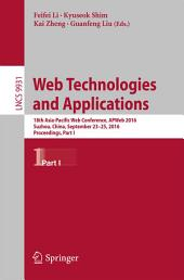 Web Technologies and Applications: 18th Asia-Pacific Web Conference, APWeb 2016, Suzhou, China, September 23-25, 2016. Proceedings, Part 1