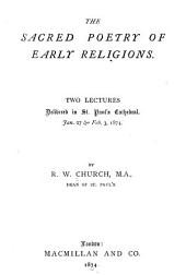 The Sacred Poetry of Early Religions: Two Lectures, Delivered in St. Paul's Cathedral, Jan. 27 & Feb. 3, 1874
